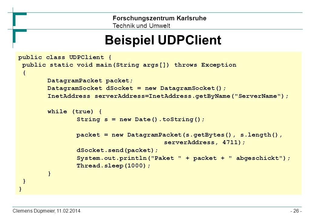 Beispiel UDPClient public class UDPClient { public static void main(String args[]) throws Exception {
